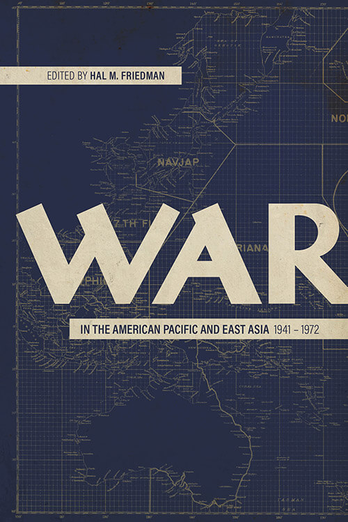 War in the American Pacific and East Asia, 1941-1972