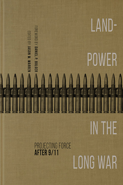 Landpower in the Long War: Projecting Force After 9/11