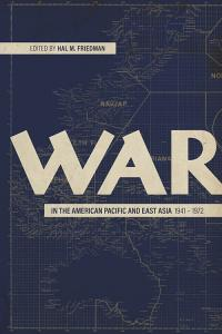 War in the American Pacific and East Asia, 1941–1972 book cover.