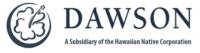 Dawson a Subsidiary of the Hawaiian Native Corporation